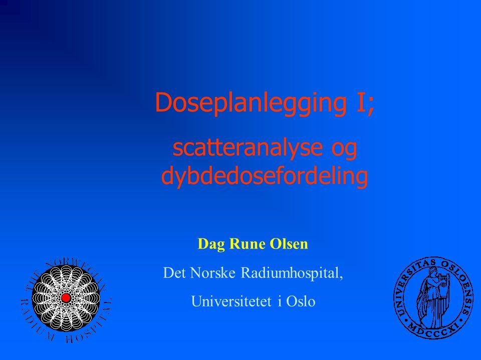 Doseplanlegging I; scatteranalyse og dybdedosefordeling