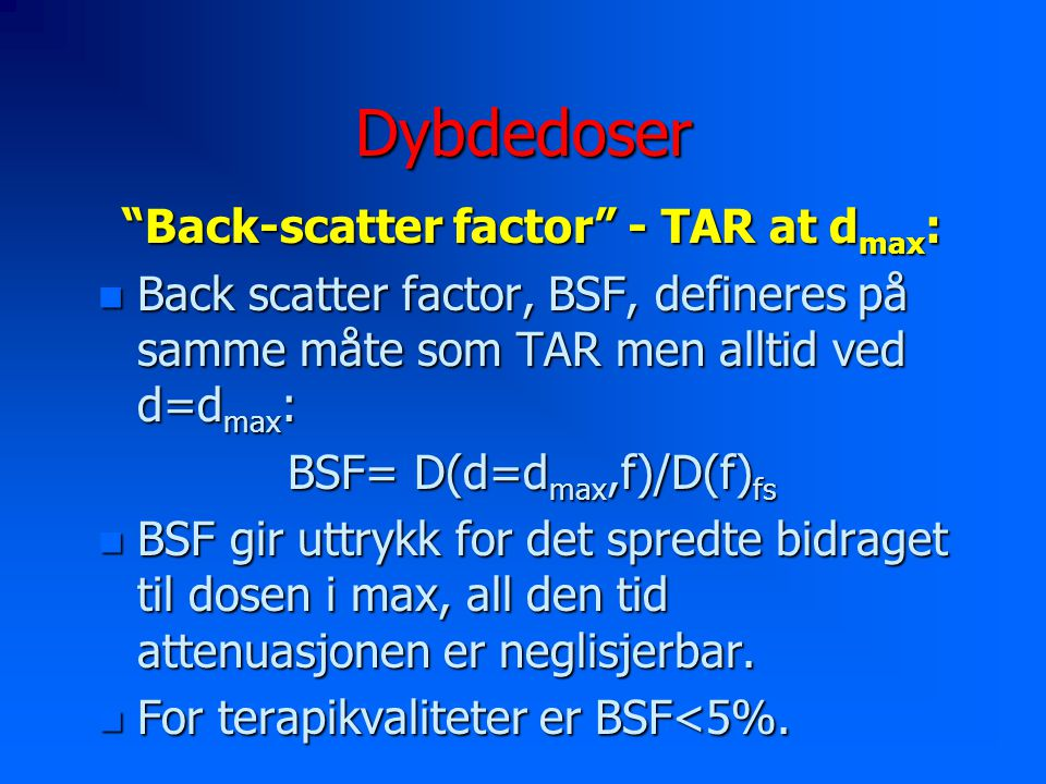 Back-scatter factor - TAR at dmax: