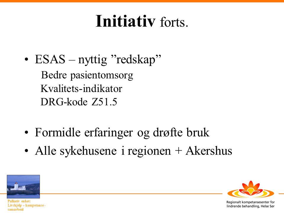 Initiativ forts. ESAS – nyttig redskap Bedre pasientomsorg Kvalitets-indikator DRG-kode Z51.5.