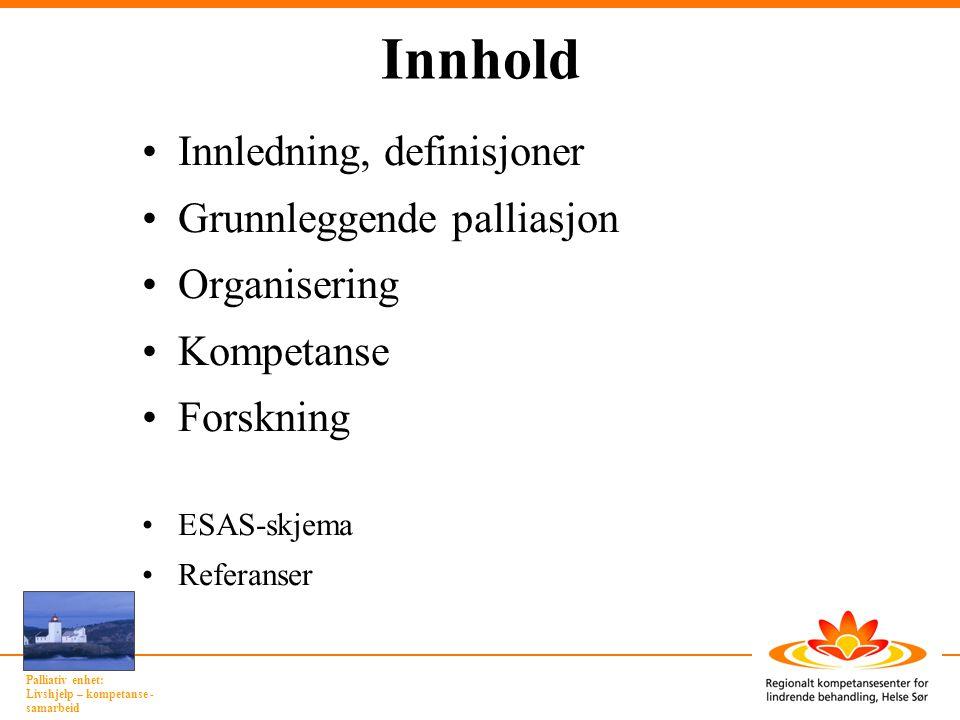 Innhold Innledning, definisjoner Grunnleggende palliasjon Organisering