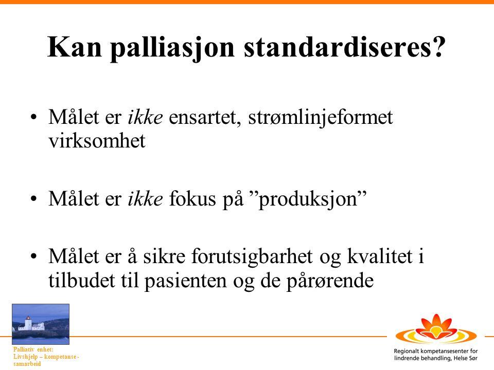Kan palliasjon standardiseres