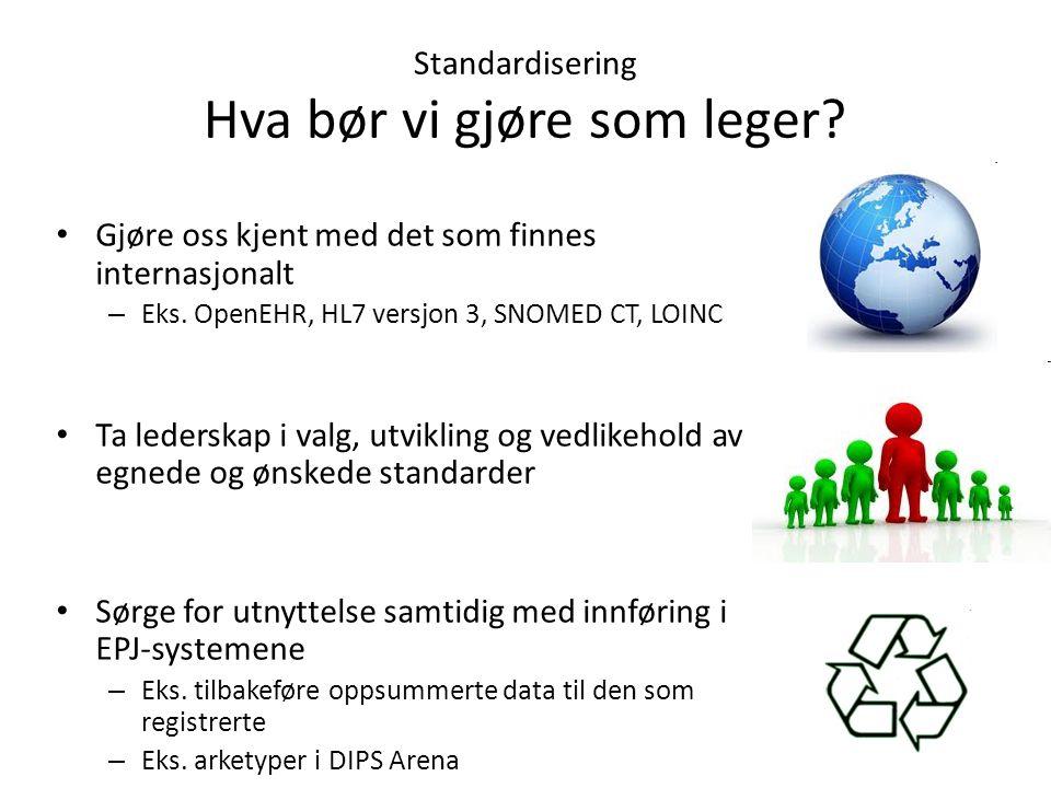 Standardisering Hva bør vi gjøre som leger
