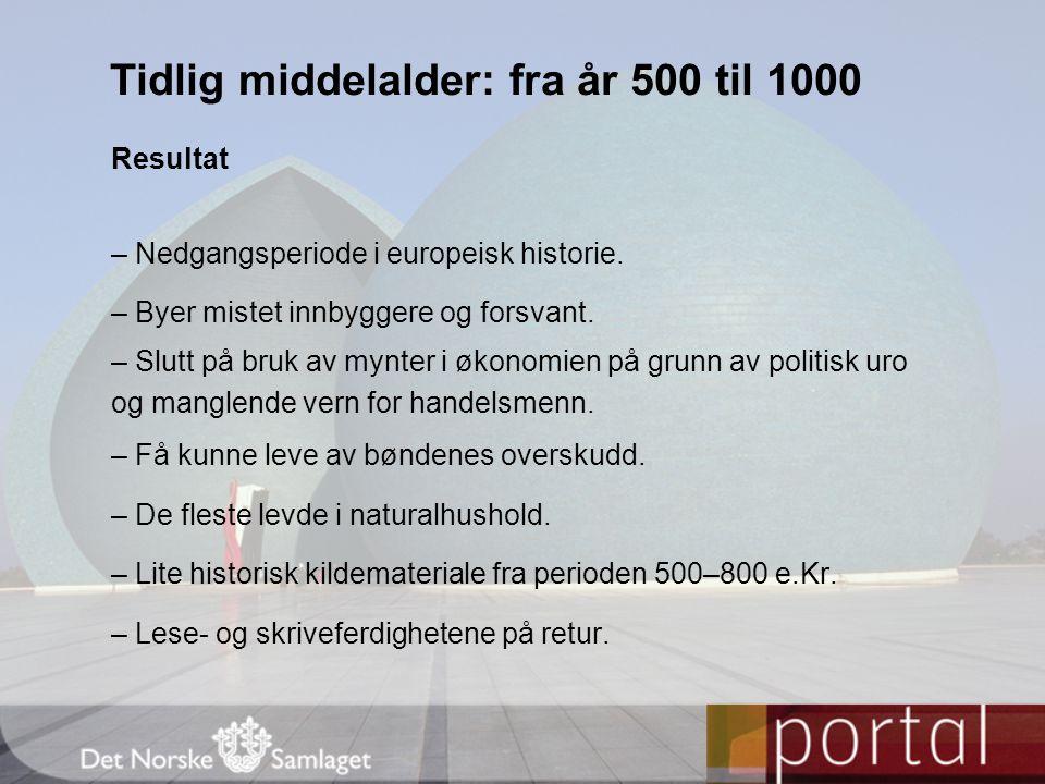 Tidlig middelalder: fra år 500 til 1000