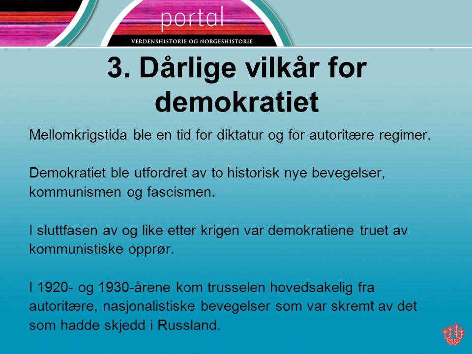 3. Dårlige vilkår for demokratiet