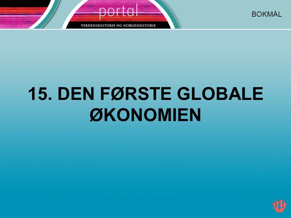 15. DEN FØRSTE GLOBALE ØKONOMIEN