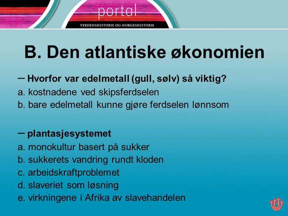 B. Den atlantiske økonomien