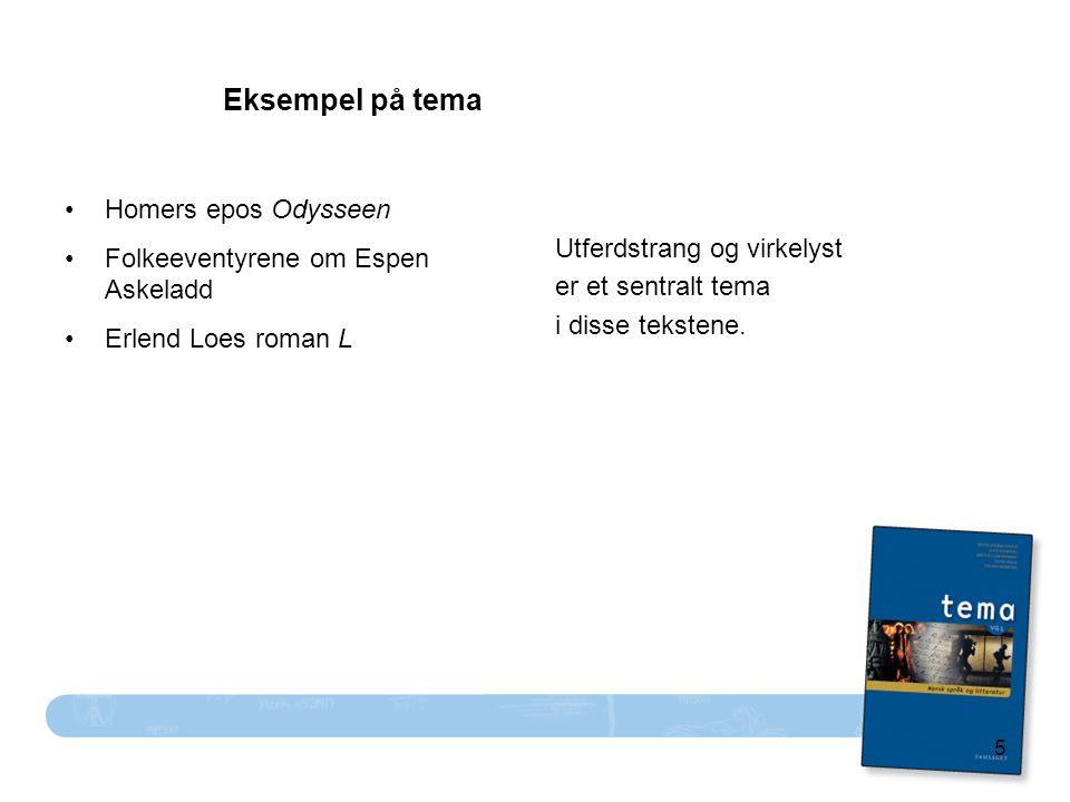 Eksempel på tema • Homers epos Odysseen