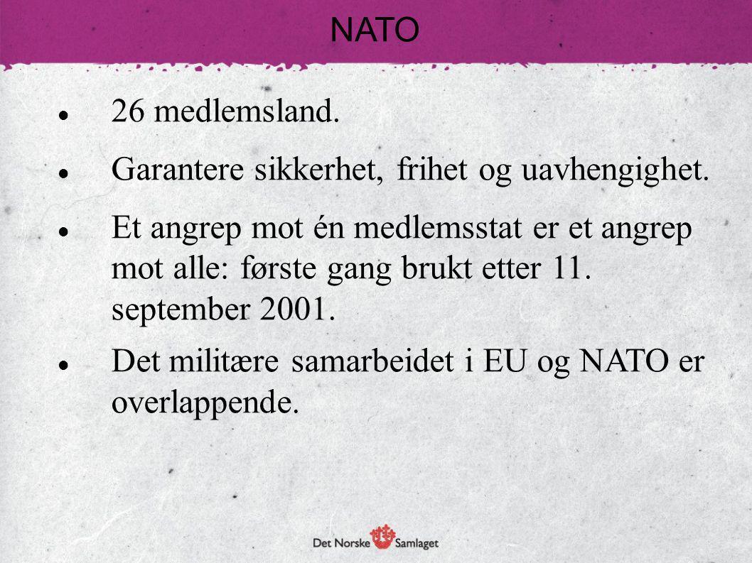 NATO 26 medlemsland. Garantere sikkerhet, frihet og uavhengighet.