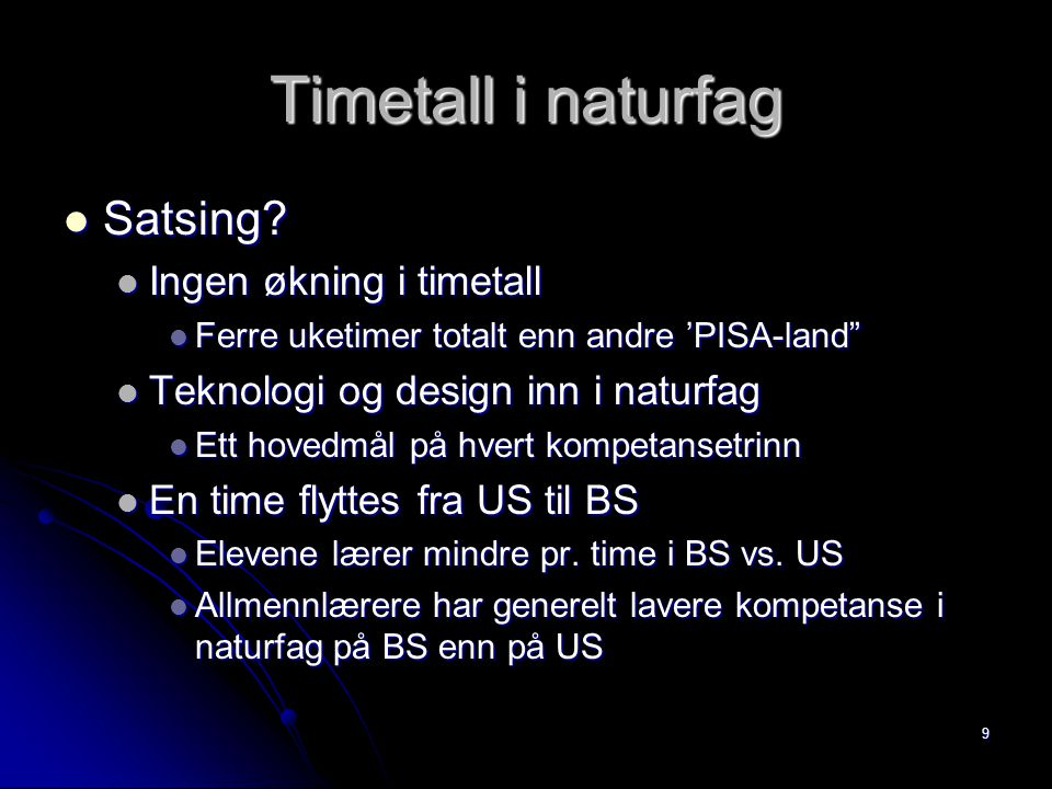 Timetall i naturfag Satsing Ingen økning i timetall
