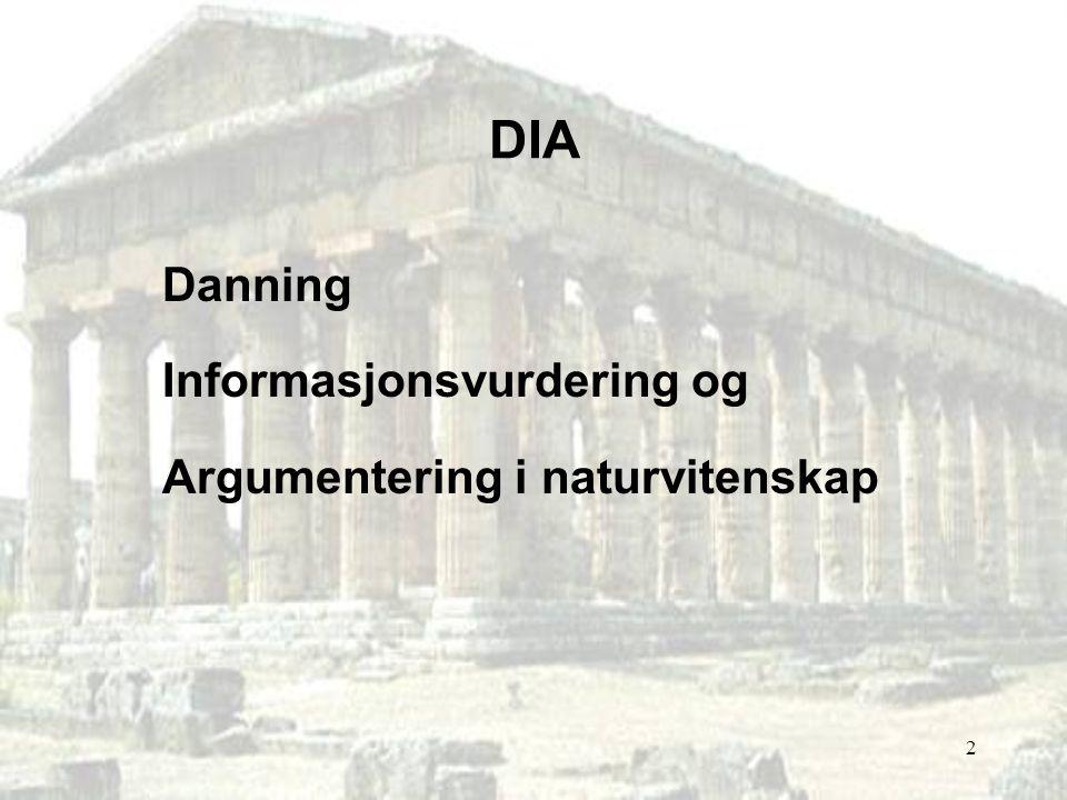 DIA Danning Informasjonsvurdering og Argumentering i naturvitenskap
