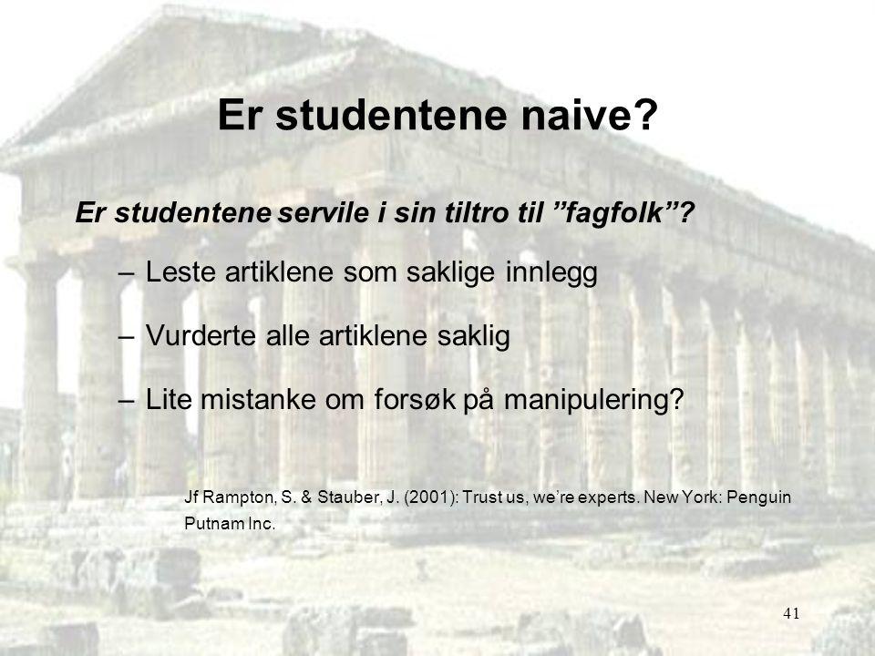 Er studentene naive Er studentene servile i sin tiltro til fagfolk