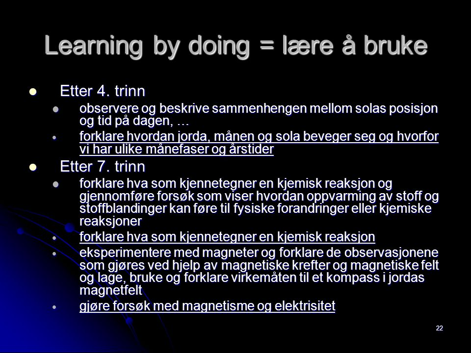 Learning by doing = lære å bruke