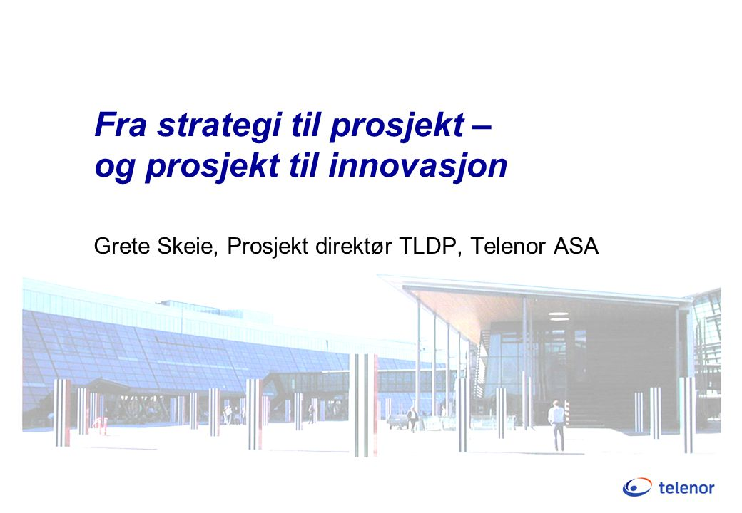 Fra strategi til prosjekt – og prosjekt til innovasjon