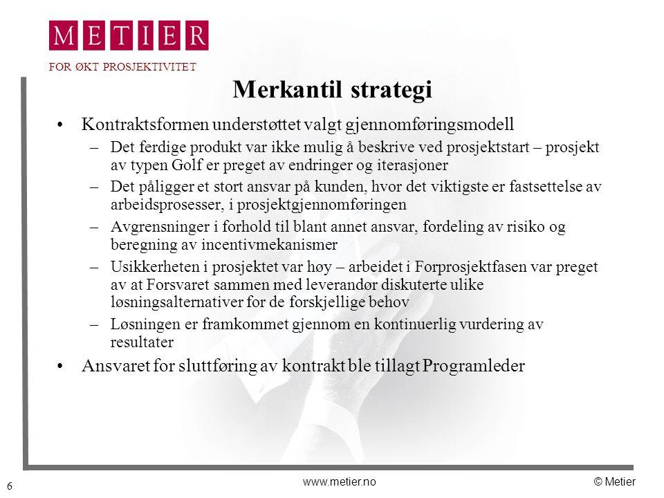 Merkantil strategi Kontraktsformen understøttet valgt gjennomføringsmodell.