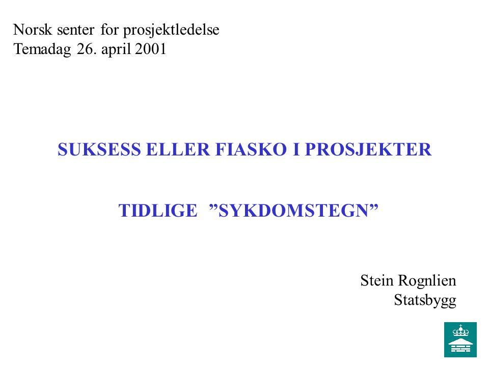 SUKSESS ELLER FIASKO I PROSJEKTER TIDLIGE SYKDOMSTEGN