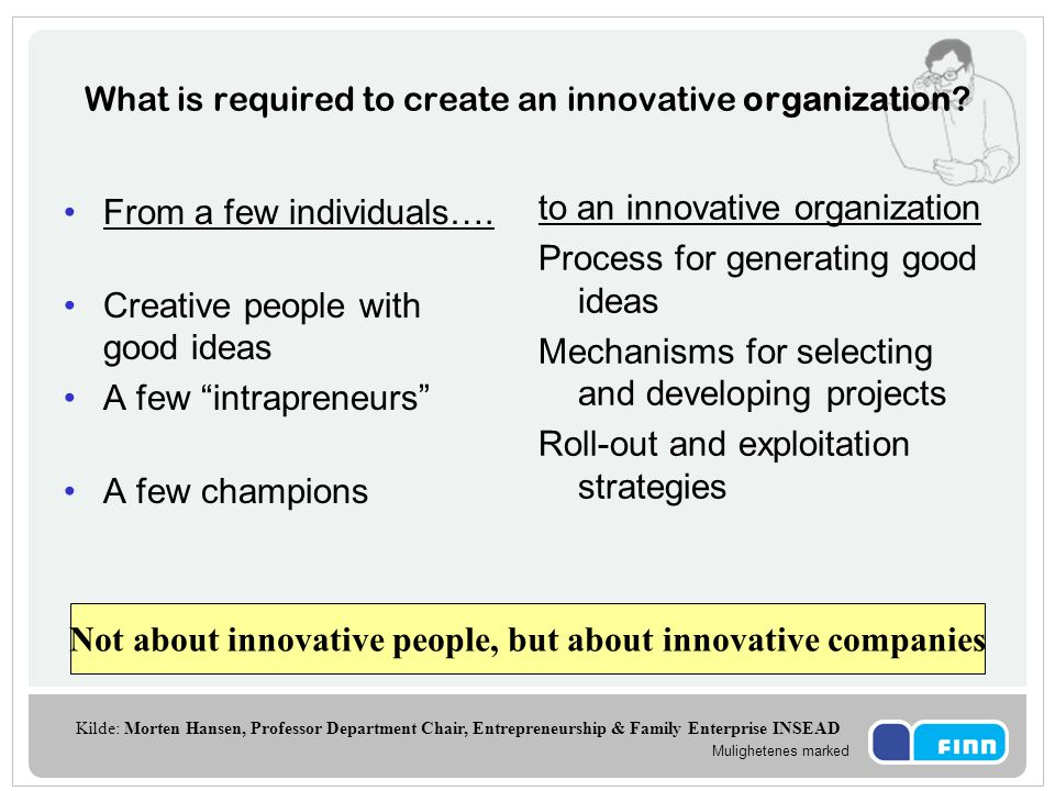 What is required to create an innovative organization