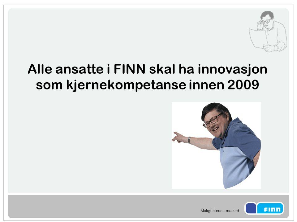 Alle ansatte i FINN skal ha innovasjon som kjernekompetanse innen 2009