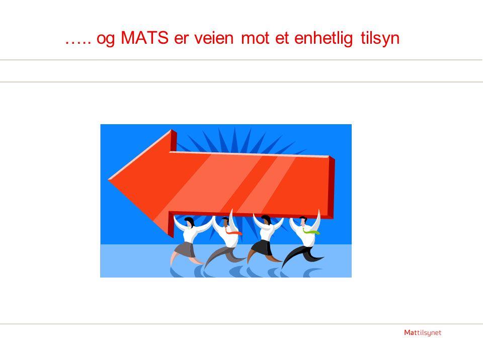 ….. og MATS er veien mot et enhetlig tilsyn