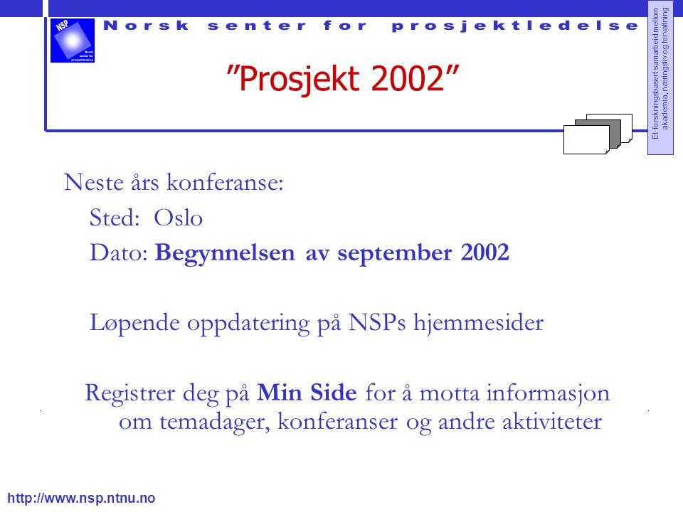 Prosjekt 2002 Neste års konferanse: Sted: Oslo