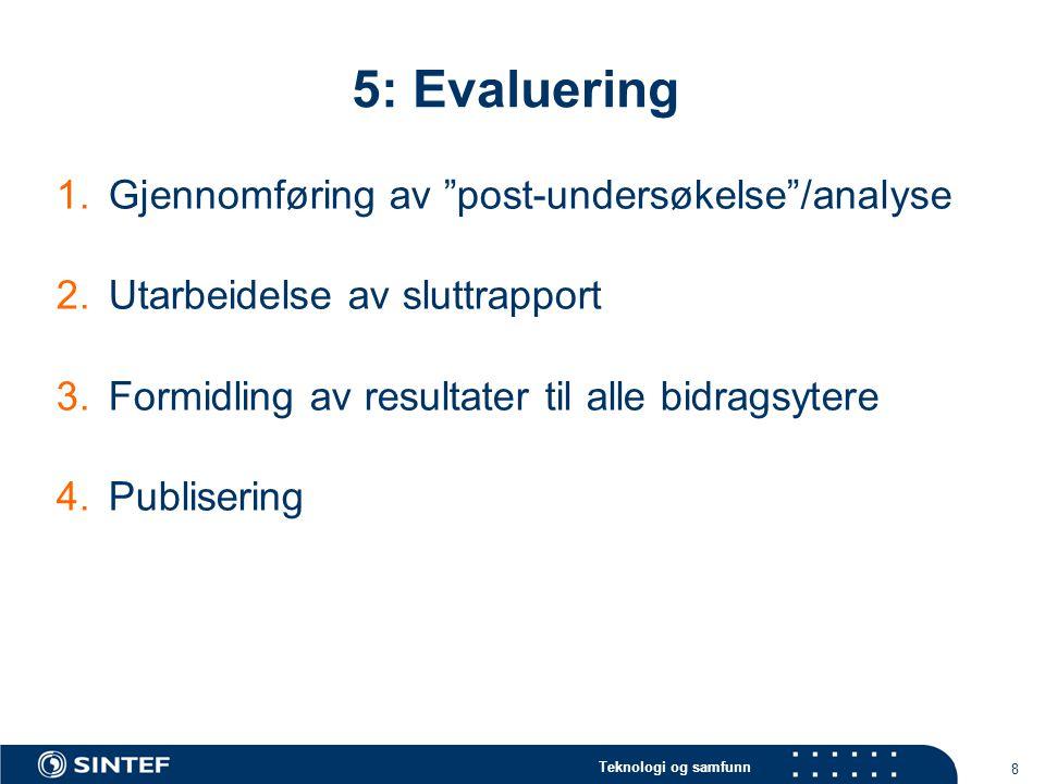 5: Evaluering Gjennomføring av post-undersøkelse /analyse