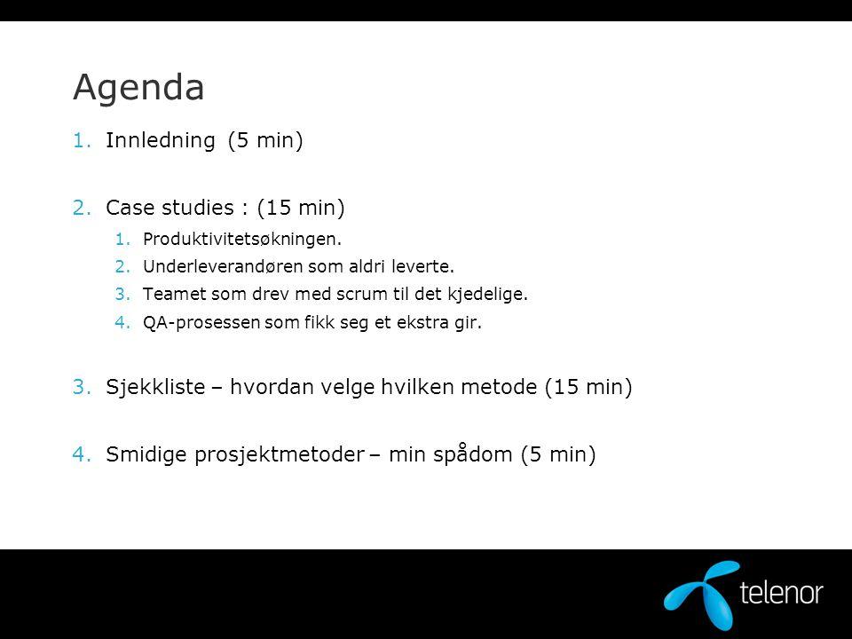 Agenda Innledning (5 min) Case studies : (15 min)