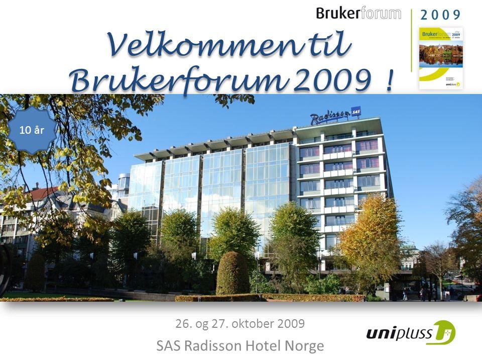 26. og 27. oktober 2009 SAS Radisson Hotel Norge