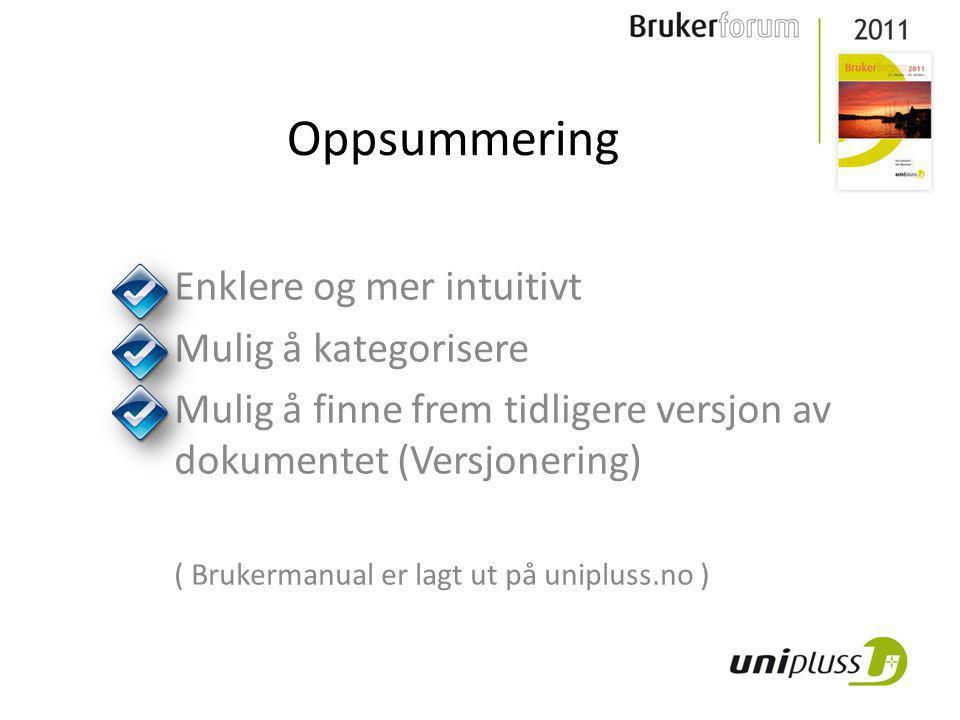 Oppsummering Enklere og mer intuitivt Mulig å kategorisere