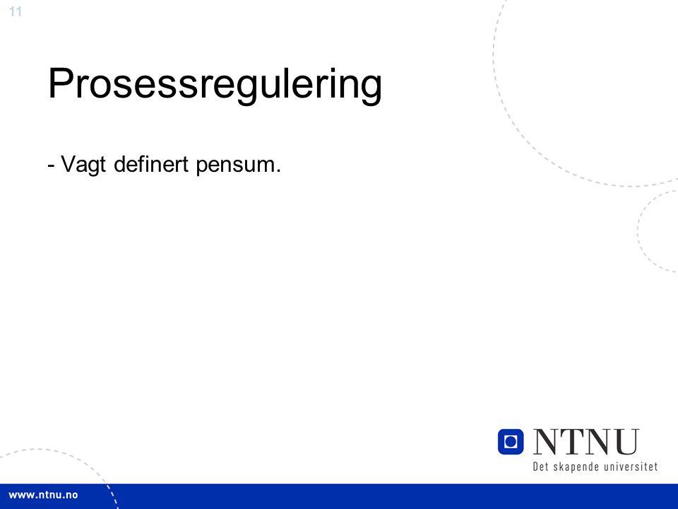 Prosessregulering - Vagt definert pensum.