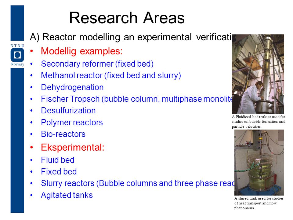 Research Areas A) Reactor modelling an experimental verification