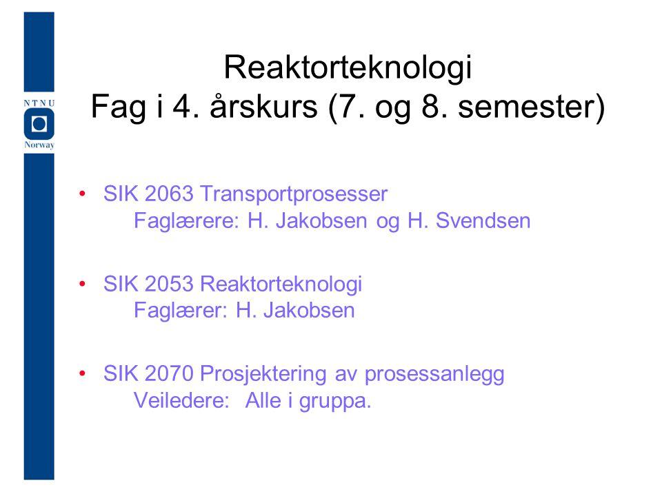Reaktorteknologi Fag i 4. årskurs (7. og 8. semester)