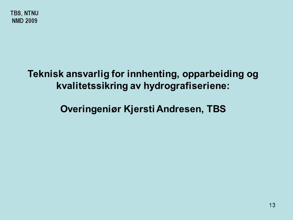 Overingeniør Kjersti Andresen, TBS
