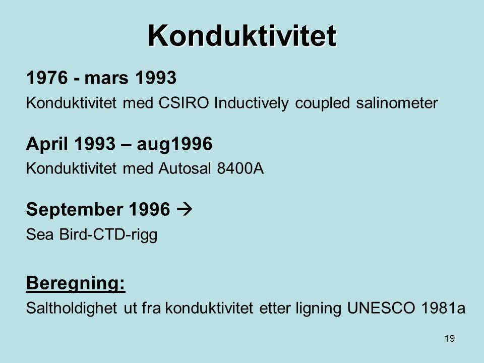 Konduktivitet 1976 - mars 1993 April 1993 – aug1996 September 1996 