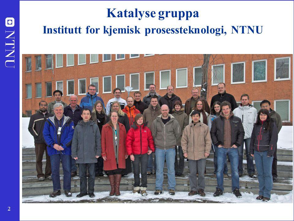 Katalyse gruppa Institutt for kjemisk prosessteknologi, NTNU
