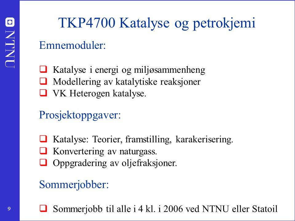 TKP4700 Katalyse og petrokjemi