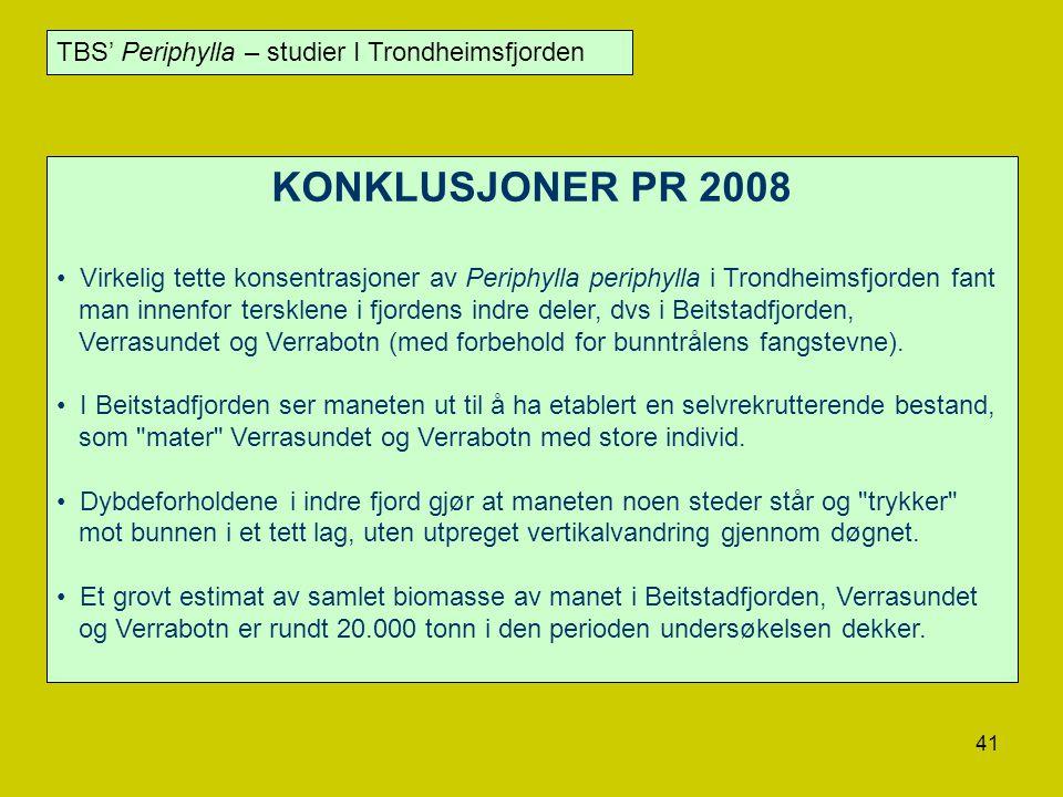 KONKLUSJONER PR 2008 TBS' Periphylla – studier I Trondheimsfjorden