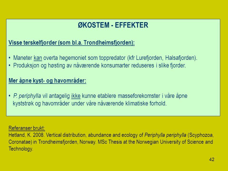 ØKOSTEM - EFFEKTER Visse terskelfjorder (som bl.a. Trondheimsfjorden):