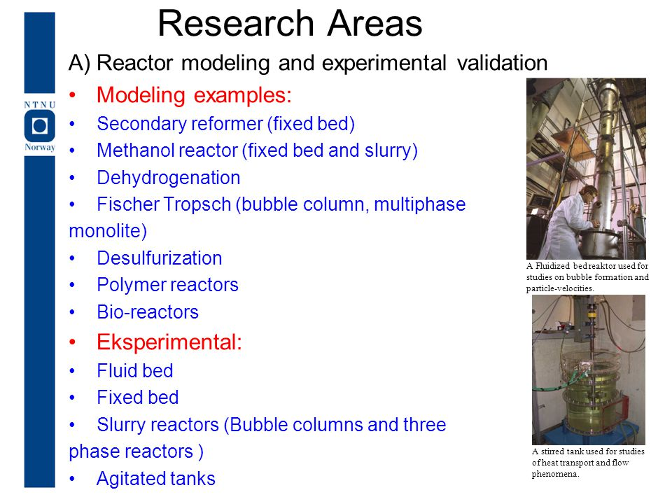 Research Areas Reactor modeling and experimental validation