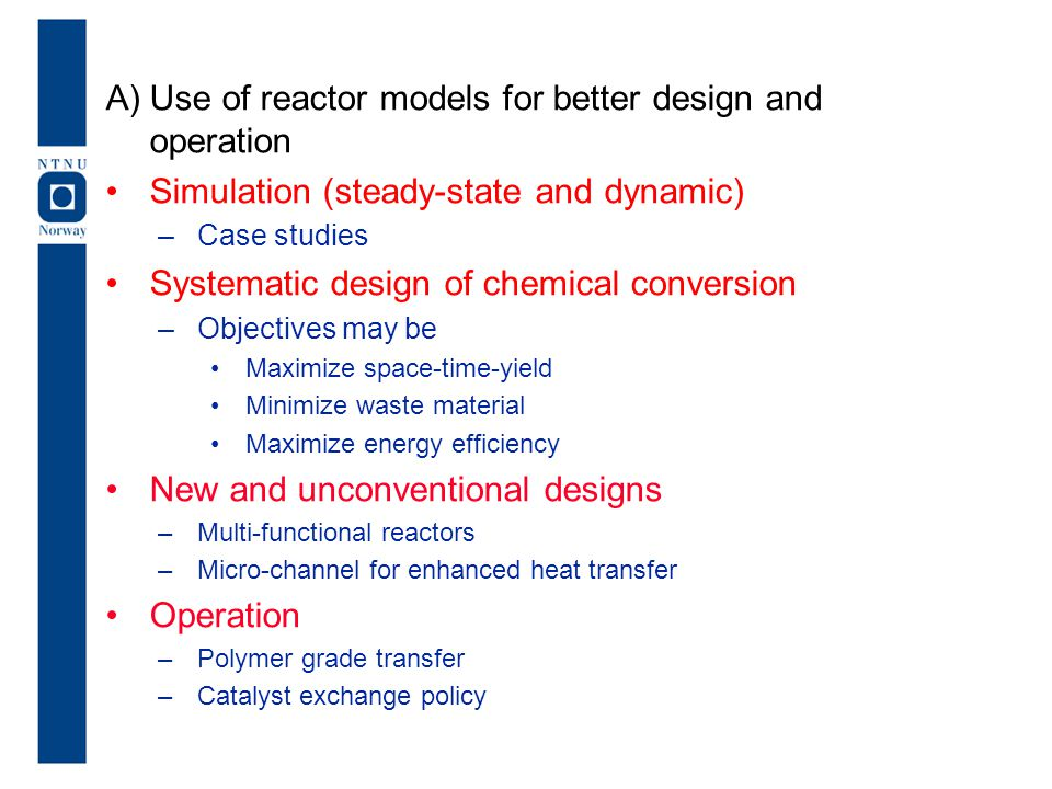 Use of reactor models for better design and operation