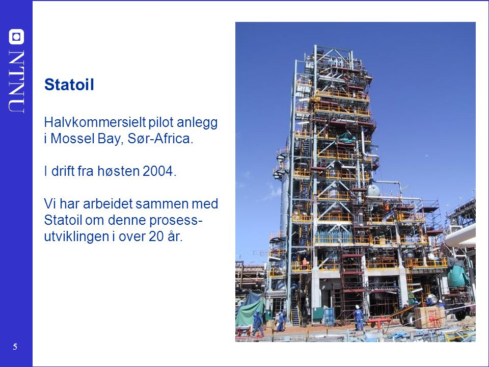 Statoil Halvkommersielt pilot anlegg i Mossel Bay, Sør-Africa.