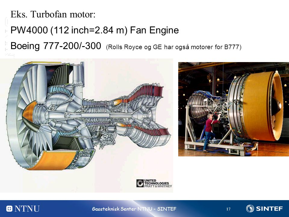Eks. Turbofan motor: PW4000 (112 inch=2.84 m) Fan Engine