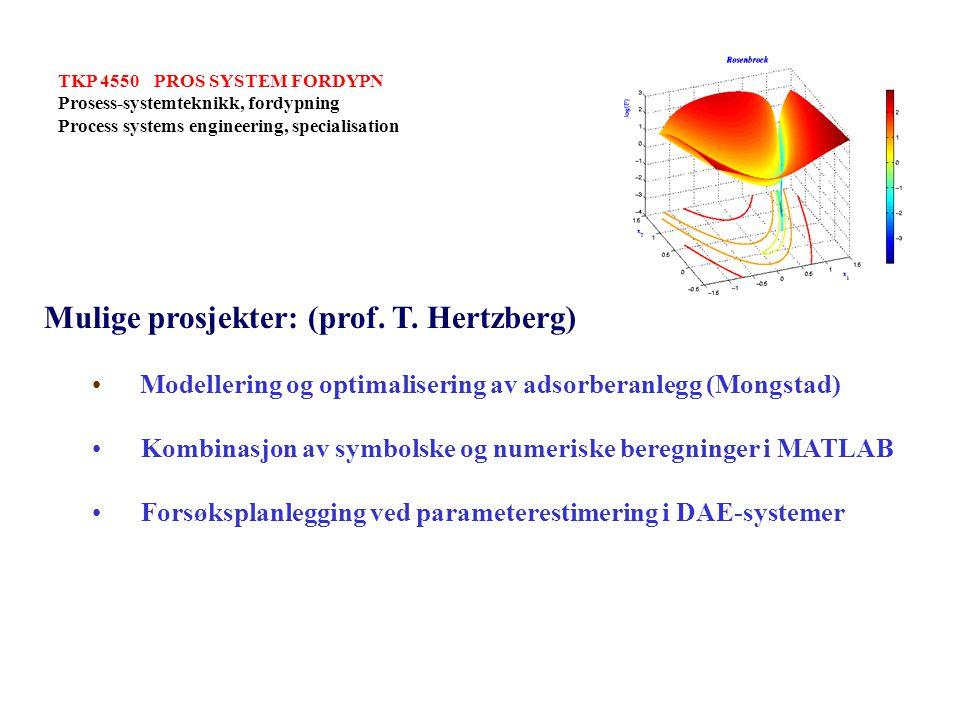 Mulige prosjekter: (prof. T. Hertzberg)