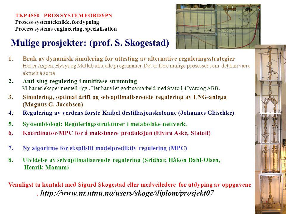 Mulige prosjekter: (prof. S. Skogestad)