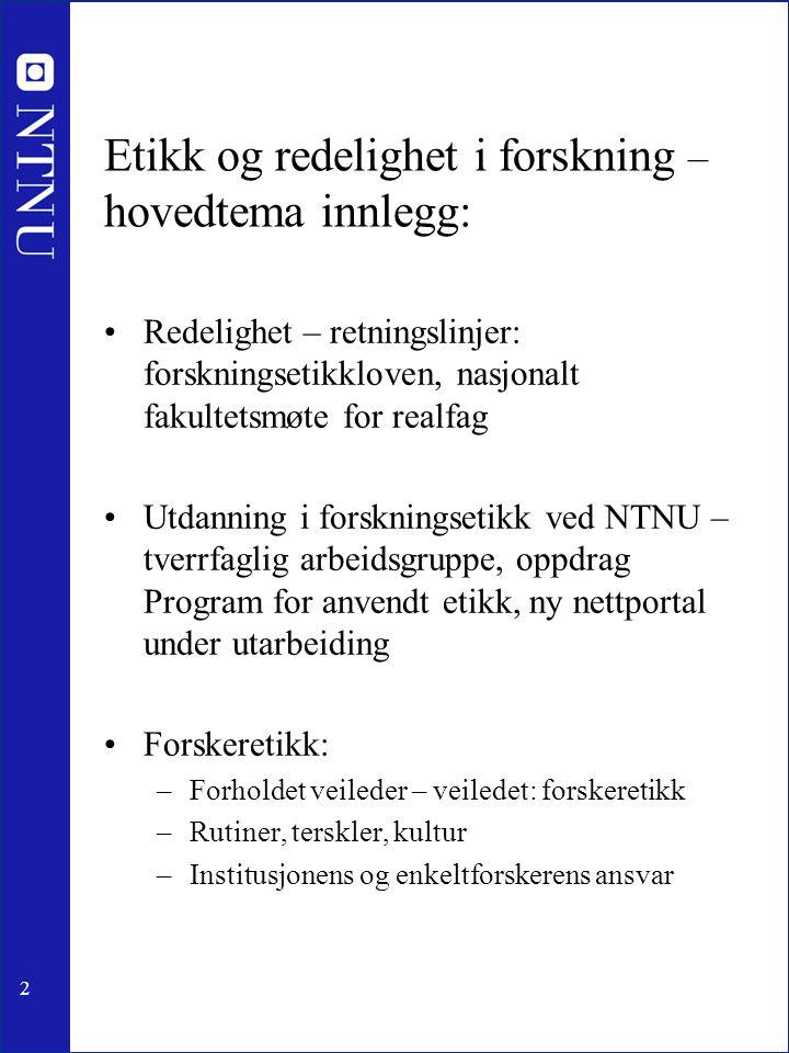 Etikk og redelighet i forskning – hovedtema innlegg: