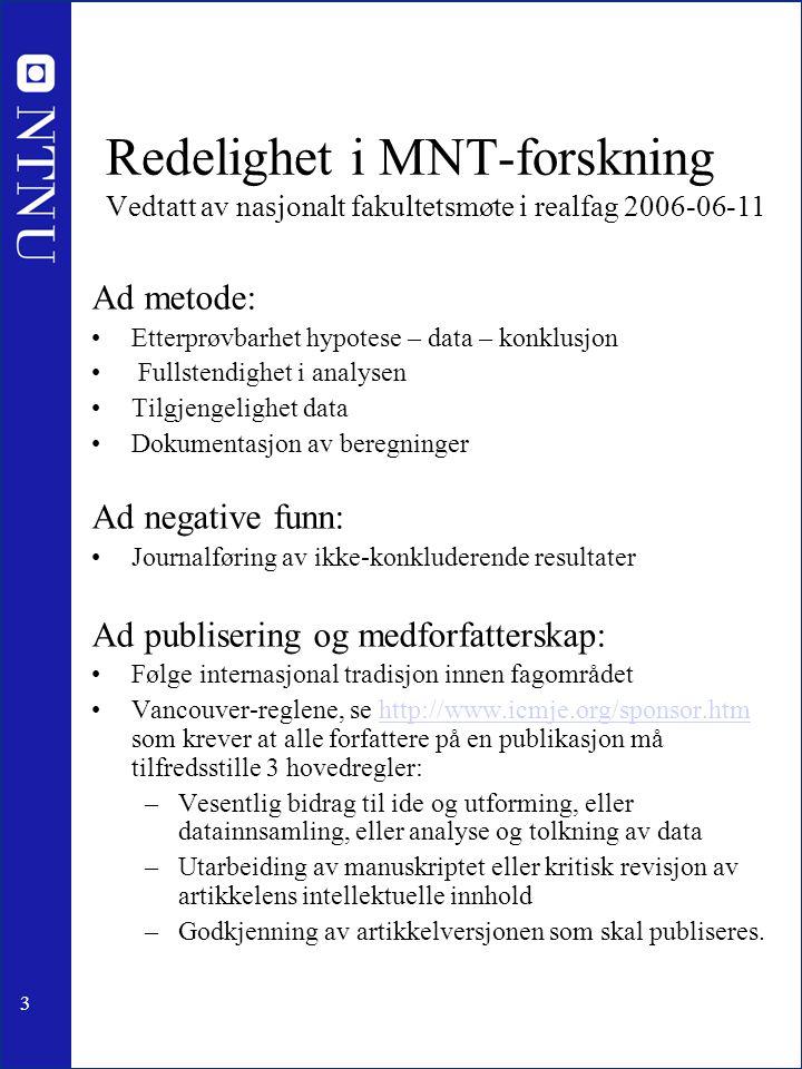 Redelighet i MNT-forskning Vedtatt av nasjonalt fakultetsmøte i realfag 2006-06-11