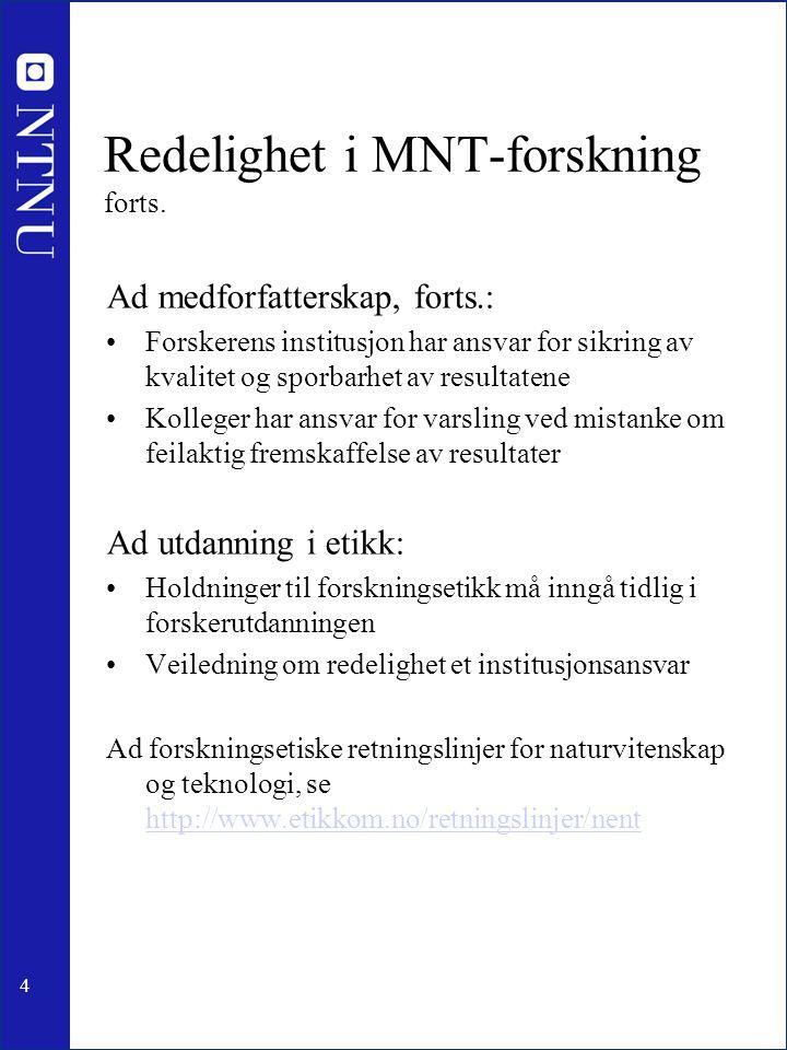 Redelighet i MNT-forskning forts.