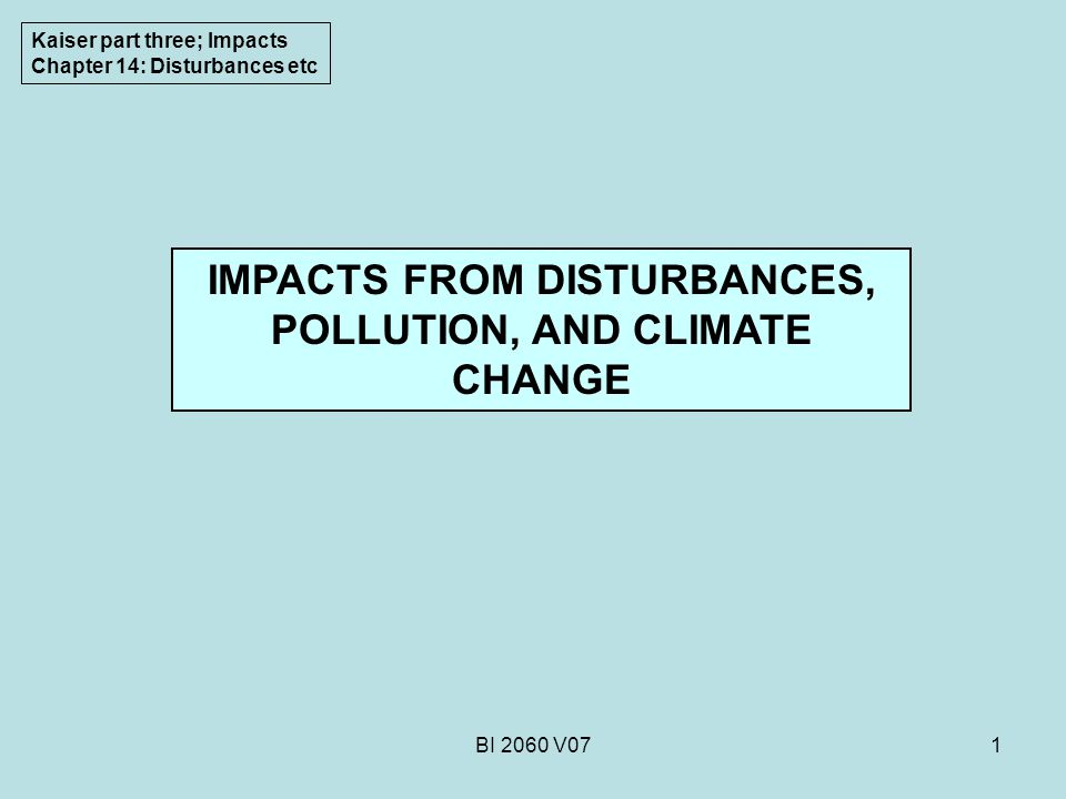 IMPACTS FROM DISTURBANCES, POLLUTION, AND CLIMATE CHANGE