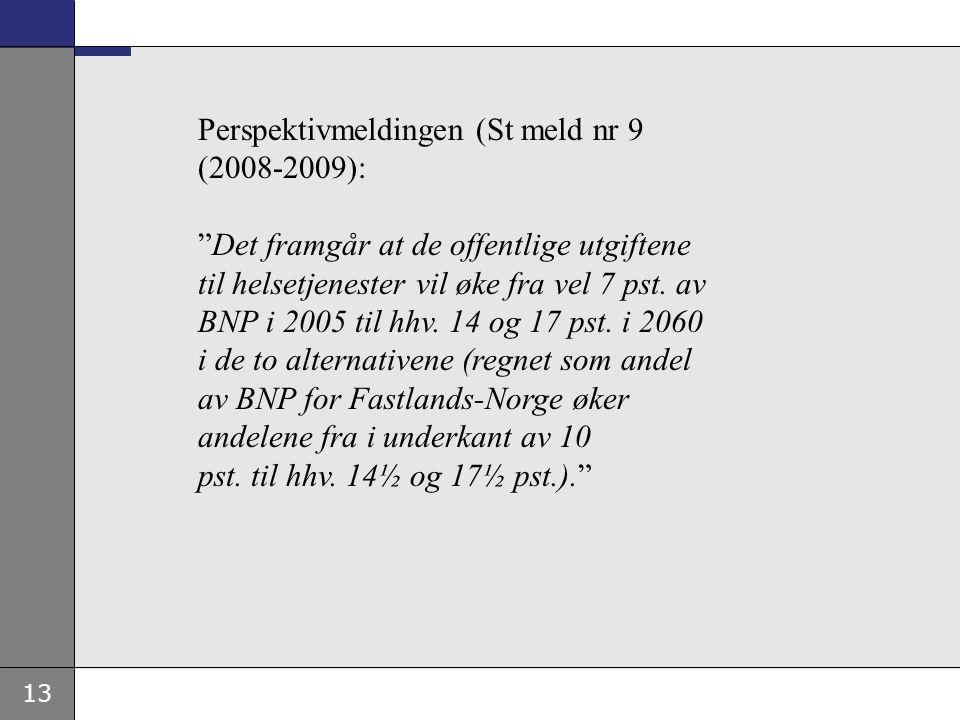 Perspektivmeldingen (St meld nr 9 (2008-2009):