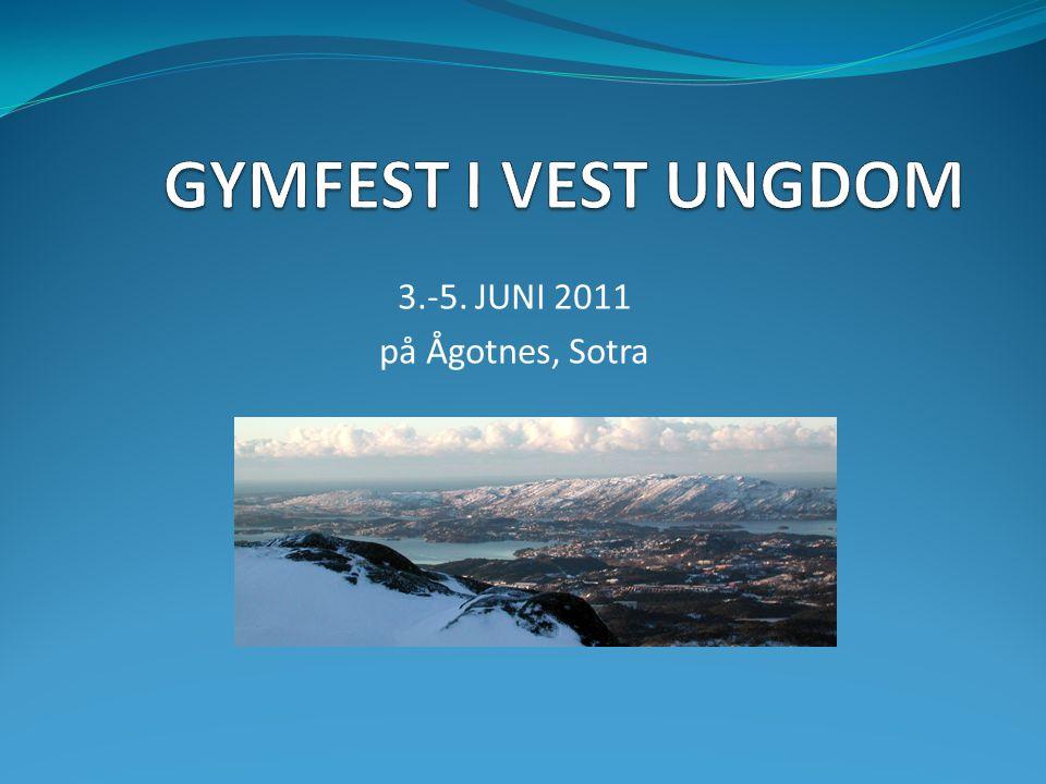 GYMFEST I VEST UNGDOM 3.-5. JUNI 2011 på Ågotnes, Sotra