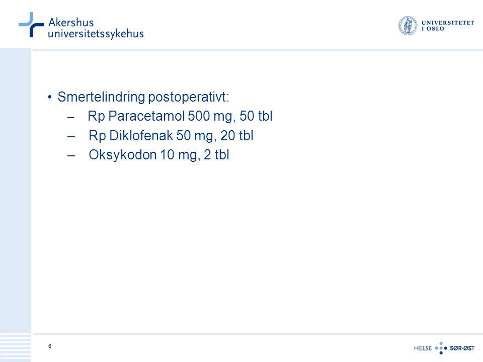 Smertelindring postoperativt: Rp Diklofenak 50 mg, 20 tbl