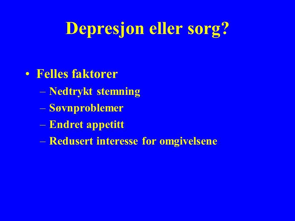 Depresjon eller sorg Felles faktorer Nedtrykt stemning Søvnproblemer